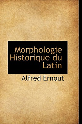 Morphologie Historique Du Latin - Ernout, Alfred