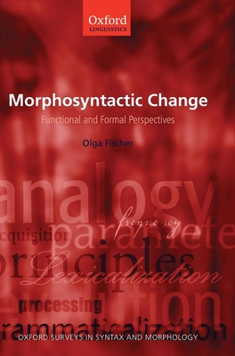 Morphosyntactic Change: Functional and Formal Perspectives - Fischer, Olga