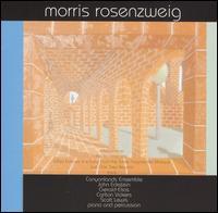 Morris Rosenzweig: Chamber Music 1997-2003 - Canyonlands Ensemble; Carlton Vickers (flute); Daniel Buess (percussion); Gerald Elias (violin); Jed Moss (piano);...