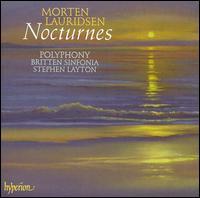 Morten Lauridsen: Nocturnes - Andrew Lumsden (organ); Morten Lauridsen (finger cymbals); Morten Lauridsen (piano); Polyphony; Britten Sinfonia;...