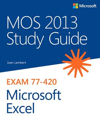 mos 2013 study guide for microsoft excel exam 77 420 book by joan