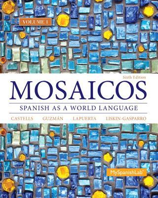 Mosaicos Volume 1 - Guzman, Elizabeth E., and Lapuerta, Paloma E., and Liskin-Gasparro, Judith E.