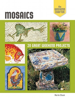 Mosaics: 20 Great Weekend Projects - Cheek, Martin