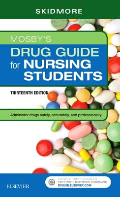 Mosby's Drug Guide for Nursing Students - Skidmore-Roth, Linda, RN, Msn, NP