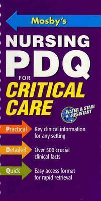 Mosby's Nursing PDQ for Critical Care - Stillwell, Susan B, M.S.N., R.N.