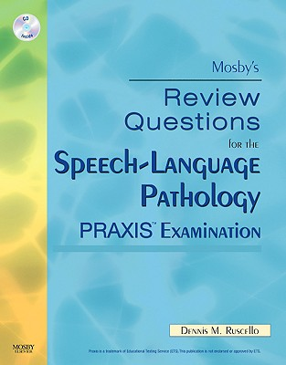 Mosby's Review Questions for the Speech-Language Pathology Praxis Examination - Ruscello, Dennis M, and Mosby