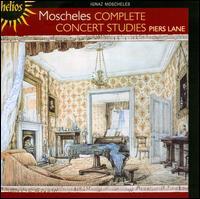 Moscheles: Complete Concert Studies - Piers Lane (piano)