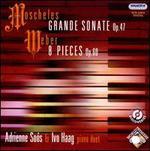 Moscheles: Grande Sonate Op. 47; Weber: 8 Pieces Op. 60