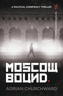 Moscow Bound - Churchward, Adrian
