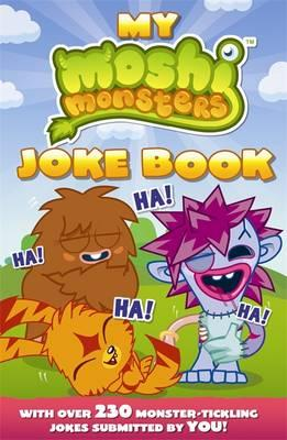 Moshi Monsters: My Moshi Monsters Joke Book: with Over 230 Monster-tickling Jokes Submitted by You! -