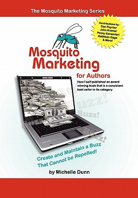 Mosquito Marketing for Authors - Dunn, Michelle, and Poynter, Dan (Contributions by), and Kremer, John (Contributions by)