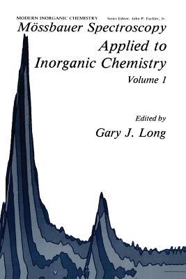 Mossbauer Spectroscopy Applied to Inorganic Chemistry - Long, G J (Editor)