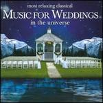 Most Relaxing Classical Music for Weddings in the Universe - Caffee Concerto; Camerata Rhenania; Dubravka Tomsic (piano); I Musici di San Marco; Münchener Bach-Chor; Otto Büchner (violin); Peter Jancovic (flute); Peter Schmalfuss (piano); Renata Modron (harp); Susanne Doll (organ); Riga Radio Chorus (choir, chorus)