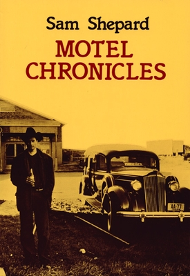 Motel Chronicles - Shepard, Sam, Mr.
