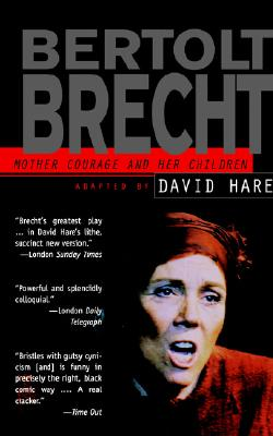 Mother Courage and Her Children: Adapted by David Hare - Brecht, Bertolt, and Hare, David (Adapted by)