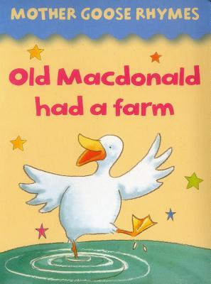 Mother Goose Rhymes: Old MacDonald Had a Farm -