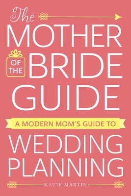 Mother Of The Bride Guide - Martin, Katie