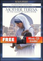 Mother Teresa: In the Name of God's Poor [DVD/CD]