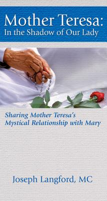 Mother Teresa: In the Shadow of Our Lady - Langford, Joseph