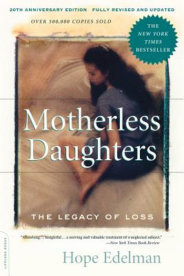 Motherless Daughters: The Legacy of Loss - Edelman, Hope