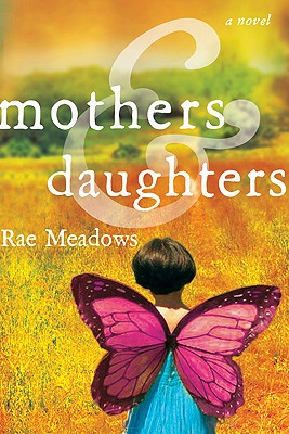 Mothers and Daughters - Meadows, Rae
