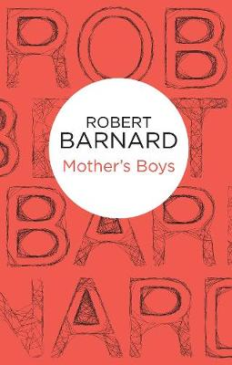 Mother's Boys - Barnard, Robert