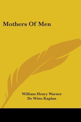 Mothers of Men - Warner, William Henry