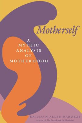 Motherself - Rabuzzi, Kathryn Allen
