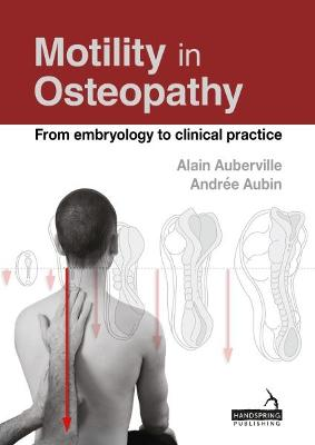 Motility in Osteopathy: An embryology based concept - Auberville, Alain, and Aubin, Andree