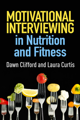 Motivational Interviewing in Nutrition and Fitness - Clifford, Dawn, PhD