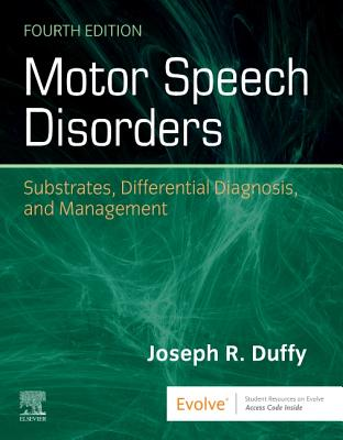 Motor Speech Disorders: Substrates, Differential Diagnosis, and Management - Duffy, Joseph R