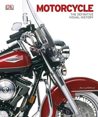 Motorcycle: The Definitive Visual History - Duckworth, Mick