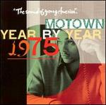 Motown Year by Year: The Sound of Young America, 1975