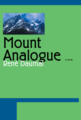 Mount Analogue - Daumal, Rene, and Shattuck, Roger (Translated by), and Daumal, Vera (Afterword by)