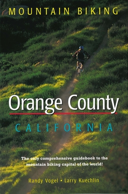 Mountain Biking Orange County California - Vogel, Randy, and Kuechlin, Larry, and Gaines, Bob