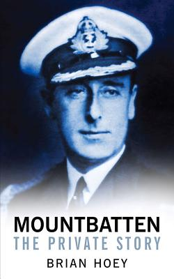 Mountbatten: The Private Story - Hoey, Brian