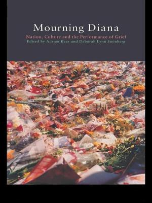 Mourning Diana: Nation, Culture and the Performance of Grief - Kear, Adrian (Editor)