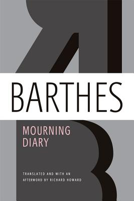 Mourning Diary: October 26, 1977 - September 15, 1979 - Barthes, Roland, Professor