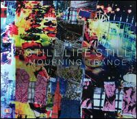Mourning Trance - Still Life Still