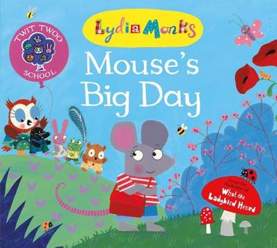 Mouse's Big Day - Monks, Lydia