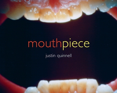 Mouthpiece - Quinnell, Justin (Photographer)