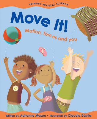 Move It!: Motion, Forces and You - Mason, Adrienne