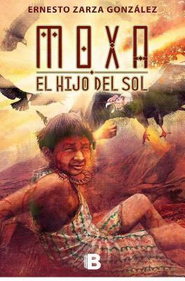 Moxa El Hijo del Sol - Zarza Gonzaalez, Ernesto