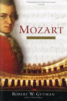 Mozart: A Cultural Biography - Gutman, Robert W