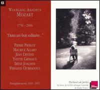 Mozart: Dans un bois solitaire - Irene Joachim (soprano); Jean Devemy (horn); Jean Germain (piano); Ludwig Bergmann (piano); Maurice Allard (bassoon);...