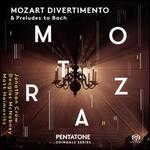 Mozart Divertimento & Preludes to Bach