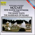 Mozart: Eine Kleine Nachtmusik; Overtures, The Magic Flute & The Marriage of Figaro