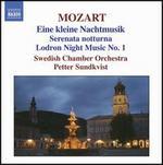 Mozart: Eine kleine Nachtmusik; Serenata notturna; Lodron Night Music No. 1
