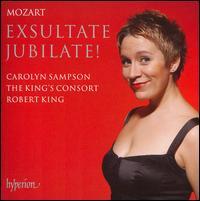 Mozart: Exsultate Jubilate! - Carolyn Sampson (soprano); Matthew Halls (organ); King's Consort Choir (choir, chorus); The King's Consort;...