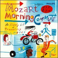 Mozart for the Morning Commute: A Lively Bit of Traveling Music - English Baroque Soloists; English Chamber Orchestra (chamber ensemble); Hermann Baumann (horn); Imogen Cooper (piano); Iona Brown (violin); Mitsuko Uchida (piano); Nobuko Imai (viola); Pinchas Zukerman (violin)